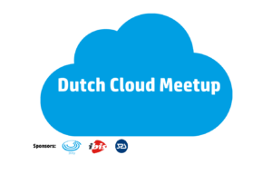 Dutch Cloud Meetup