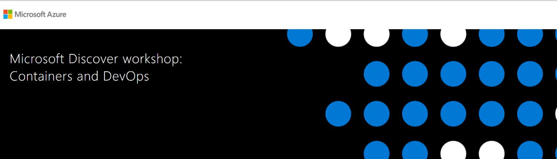 Microsoft Discover: Container en DevOps workshop