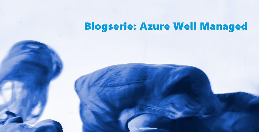 Blogserie-Azure-Well-Managed